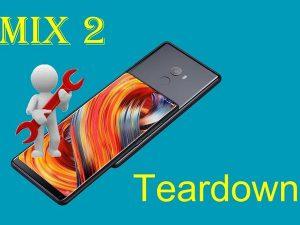 Xiaomi Mi Mix 2 – Hướng dẫn tháo lắp