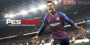 Tải Game PES 2019 PC Full Active Free Test Thành Công 100%