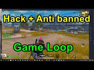 HACK + ANTI BANNED GAME LOOP – HACK PUBG MOBILE
