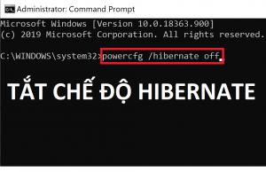 Tắt chế độ Hibernate trong Windows 10, Windows 7