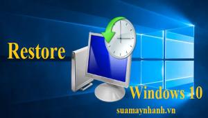 Cách khôi phục máy tính Windows 10 về một điểm khôi phục trước đó