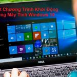 Cách chặn chương trình tự mở khi khởi động Windows 10
