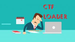 CTF Loader – Cách khắc phục lỗi này trên Windows 10