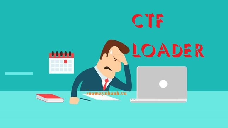Cách khắc phục lỗi CTF Loader trên Windows 10