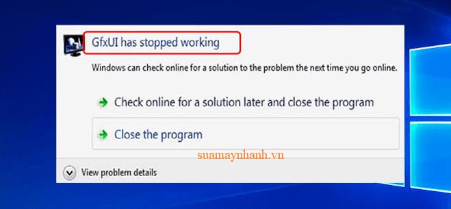 Khắc phục lỗi GfxUI Has Stopped Working trên máy tính Windows 10