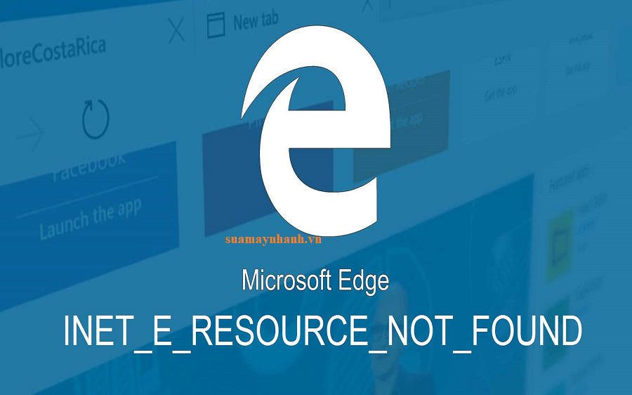Cách khắc phục lỗi INET_E_RESOURCE_NOT_FOUND trên máy tính Windows 10