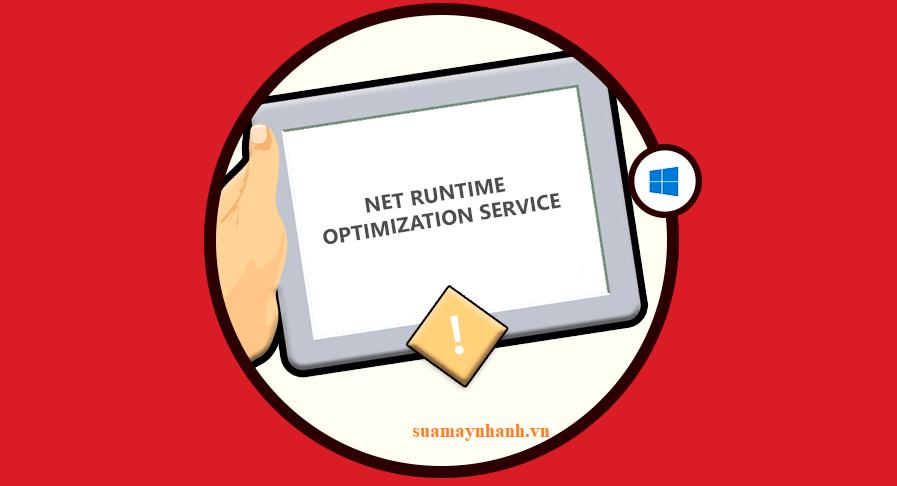 Cách sửa lỗi .NET Runtime Optimization Service ngốn CPU của máy tính