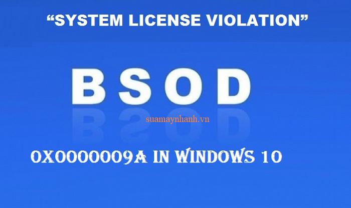 Cách khắc phục lỗi màn hình xanh SYSTEM LICENSE VIOLATION trên Windows 10