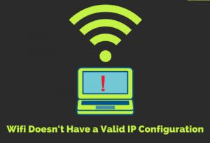 Khắc phục lỗi WiFi không có cấu hình IP hợp lệ