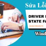 Cách khắc phục lỗi màn hình xanh Driver Power State Failure trên Windows 10