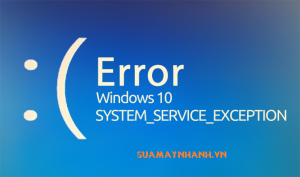 Khắc phục lỗi màn hình xanh System Service Exception trên Windows 10