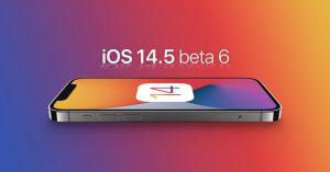 Apple phát hành iOS 14.5, iPadOS 14.5, macOS 11.3, tvOS 14.5, và watchOS 7.4 beta 6